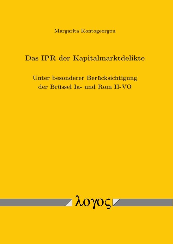 Das IPR der Kapitalmarktdelikte. Unter besonderer Berücksichtigung der Brüssel Ia- und Rom II-VO | Kontogeorgou, 2018 | Buch (Cover)
