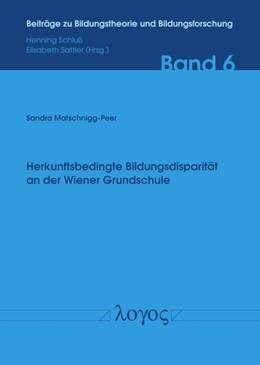 Abbildung von Matschnigg-Peer | Herkunftsbedingte Bildungsdisparität an der Wiener Grundschule | 2018 | 6