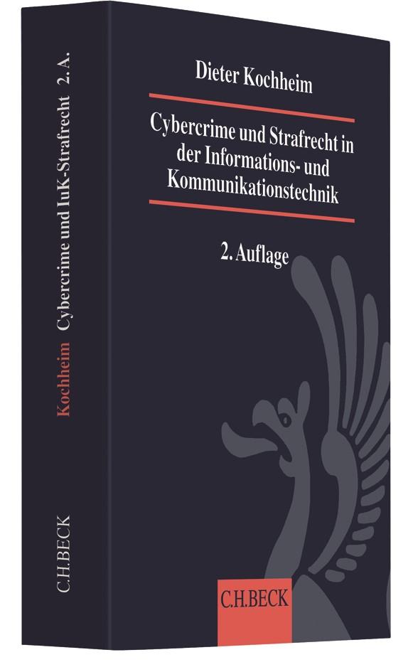 Cybercrime und Strafrecht in der Informations- und Kommunikationstechnik: Cybercrime und IuK-Strafrecht | Kochheim | 2. Auflage, 2018 | Buch (Cover)