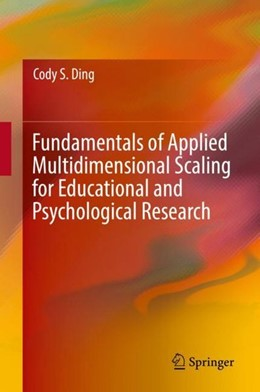 Abbildung von Ding   Fundamentals of Applied Multidimensional Scaling for Educational and Psychological Research   1st ed. 2018   2018