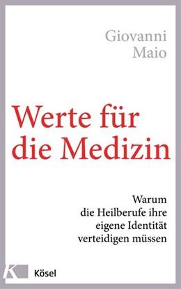 Abbildung von Maio | Werte für die Medizin | 1. Auflage | 2018 | beck-shop.de