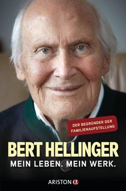 Abbildung von Hellinger / Heilmann   Mein Leben. Mein Werk.   1. Auflage   2018   beck-shop.de