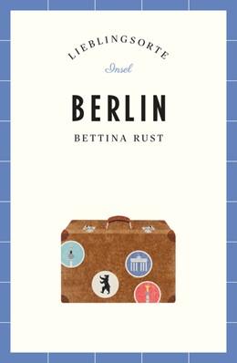 Abbildung von Rust   Berlin - Lieblingsorte   1. Auflage   2018   beck-shop.de