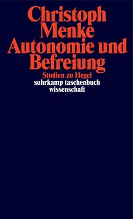 Abbildung von Menke | Autonomie und Befreiung | 2018 | Studien zu Hegel