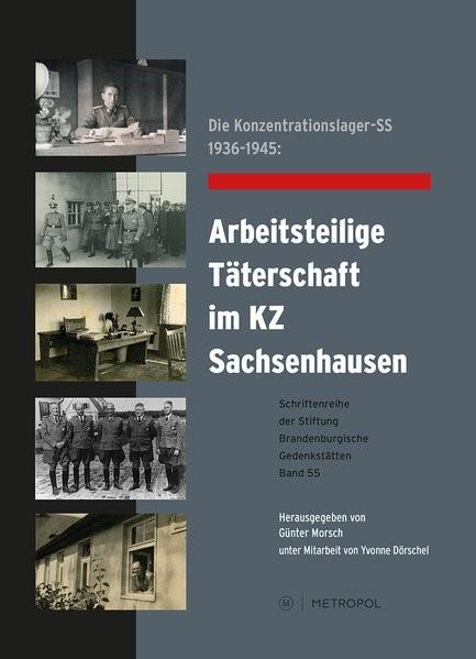 Die Konzentrationslager-SS 1936-1945: Arbeitsteilige Täterschaft im KZ Sachsenhausen | Morsch, 2018 | Buch (Cover)