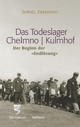 Abbildung von Krakowski | Das Todeslager Chelmno /Kulmhof - Der Beginn der
