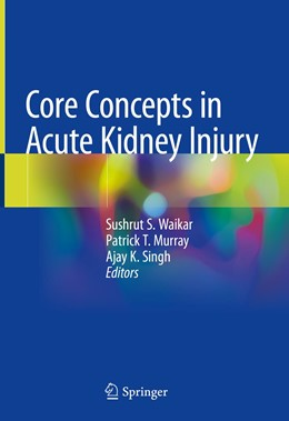 Abbildung von Singh / Waikar | Core Concepts in Acute Kidney Injury | 1. Auflage | 2018 | beck-shop.de