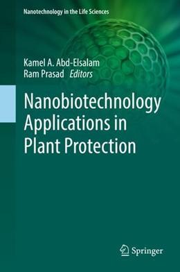 Abbildung von Abd-Elsalam / Prasad | Nanobiotechnology Applications in Plant Protection | 1st ed. 2018 | 2018