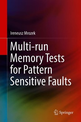 Abbildung von Mrozek | Multi-run Memory Tests for Pattern Sensitive Faults | 1st ed. 2019 | 2018