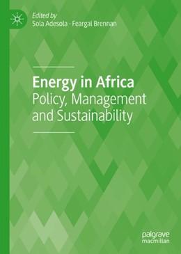 Abbildung von Adesola / Brennan | Energy in Africa | 1st ed. 2019 | 2018 | Policy, Management and Sustain...