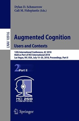 Abbildung von Schmorrow / Fidopiastis | Augmented Cognition: Users and Contexts | 1st ed. 2018 | 2018 | 12th International Conference,...