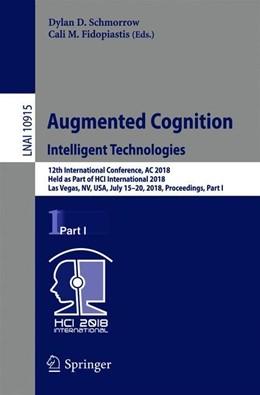 Abbildung von Schmorrow / Fidopiastis | Augmented Cognition: Intelligent Technologies | 1st ed. 2018 | 2018 | 12th International Conference,...
