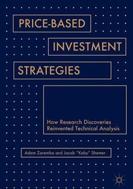 Abbildung von Zaremba / Shemer | Price-Based Investment Strategies | 1st ed. 2018 | 2018 | How Research Discoveries Reinv...