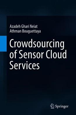 Abbildung von Ghari Neiat / Bouguettaya | Crowdsourcing of Sensor Cloud Services | 1st ed. 2018 | 2018
