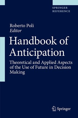 Abbildung von Poli | Handbook of Anticipation | 1st ed. 2019 | 2019 | Theoretical and Applied Aspect...