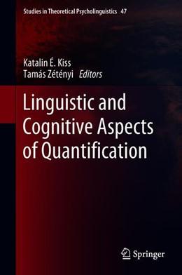 Abbildung von É. Kiss / Zétényi | Linguistic and Cognitive Aspects of Quantification | 1. Auflage | 2018 | 47 | beck-shop.de