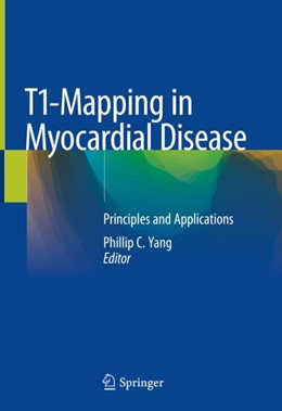 Abbildung von Yang | T1-Mapping in Myocardial Disease | 1st ed. 2018 | 2018 | Principles and Applications