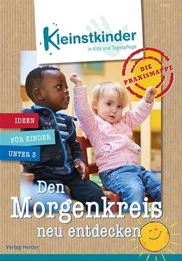 Abbildung von Die Praxismappe: Den Morgenkreis neu entdecken | 1. Auflage | 2018 | Kleinstkinder in Kita und Tage...