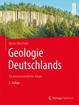 Abbildung von Meschede   Geologie Deutschlands   2. Aufl. 2018   2018   Ein prozessorientierter Ansatz