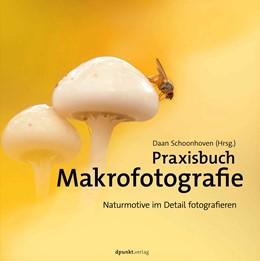 Abbildung von Schoonhoven | Praxisbuch Makrofotografie | 2018 | Naturmotive im Detail fotograf...