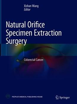 Abbildung von Wang | Natural Orifice Specimen Extraction Surgery | 1. Auflage | 2018 | beck-shop.de