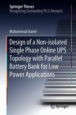 Abbildung von Aamir | Design of a Non-isolated Single Phase Online UPS Topology with Parallel Battery Bank for Low Power Applications | 1st ed. 2019 | 2018