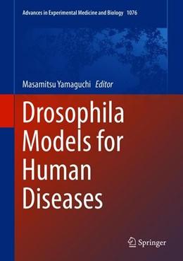 Abbildung von Yamaguchi   Drosophila Models for Human Diseases   1st ed. 2018   2018   1076