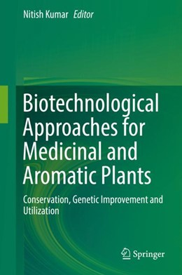 Abbildung von Kumar | Biotechnological Approaches for Medicinal and Aromatic Plants | 1. Auflage | 2018 | beck-shop.de