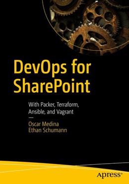 Abbildung von Medina / Schumann | DevOps for SharePoint | 1st ed. | 2018 | With Packer, Terraform, Ansibl...