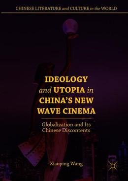 Abbildung von Wang | Ideology and Utopia in China's New Wave Cinema | 1. Auflage | 2018 | beck-shop.de