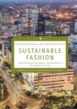 Abbildung von Moreno-Gavara / Jiménez-Zarco | Sustainable Fashion | 1st ed. 2019 | 2019 | Empowering African Women Entre...