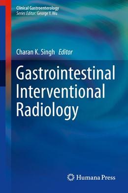 Abbildung von Singh | Gastrointestinal Interventional Radiology | 1st ed. 2018 | 2018