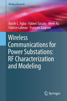 Abbildung von Agba / Sacuto / Au | Wireless Communications for Power Substations: RF Characterization and Modeling | 1st ed. 2019 | 2018
