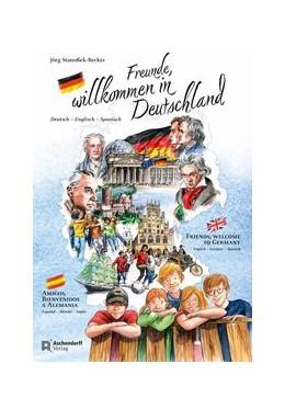 Abbildung von Stanoßek-Becker / Ketteler | Freunde, willkommen in Deutschland | 1. Auflage | 2018 | beck-shop.de