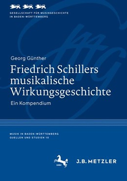 Abbildung von Günther | Friedrich Schillers musikalische Wirkungsgeschichte | 1. Auflage | 2018 | 10 | beck-shop.de