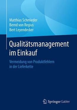 Abbildung von Schmieder / von Regius / Leyendecker | Qualitätsmanagement im Einkauf | 2018 | Vermeidung von Produktfehlern ...