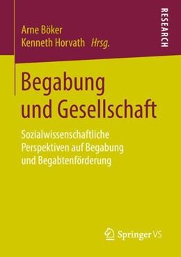 Abbildung von Böker / Horvath | Begabung und Gesellschaft | 2018 | Sozialwissenschaftliche Perspe...