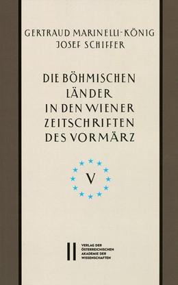 Abbildung von Marinelli-König | Die böhmischen Länder in den Wiener Zeitschriften und Almanachen des Vormärz (1805-1848), Teil 5: | 2018 | Gesamtregister | 887
