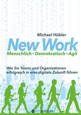 Abbildung von Hübler | New Work: Menschlich - Demokratisch - Agil | 1. Auflage | 2018 | beck-shop.de