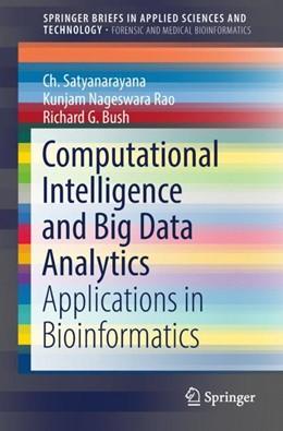 Abbildung von Satyanarayana / Rao / Bush | Computational Intelligence and Big Data Analytics | 1st ed. 2019 | 2018 | Applications in Bioinformatics
