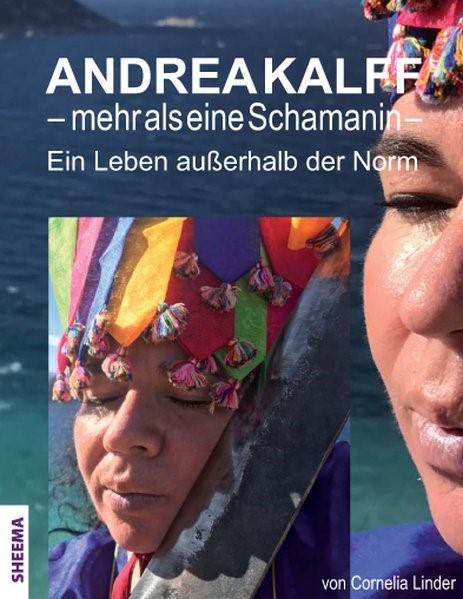 Andrea Kalff - mehr als eine Schamanin | Linder / Kalff, 2018 | Buch (Cover)