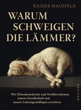 Abbildung von Mausfeld | Warum schweigen die Lämmer? | 2018 | Wie Elitendemokratie und Neoli...