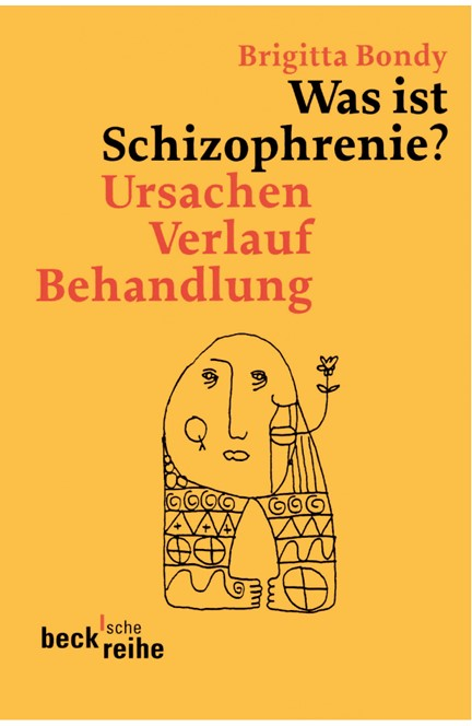 Cover: Brigitta Bondy, Was ist Schizophrenie?