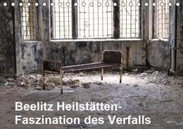 Abbildung von Krakowski | Beelitz Heilstätten-Faszination des Verfalls (Tischkalender 2019 DIN A5 quer) | 5. Edition 2018 | 2018 | Um die Jahrhundertwende erbaut...