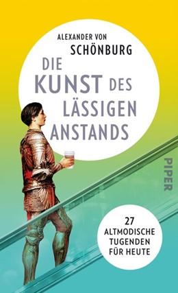 Abbildung von Schönburg   Die Kunst des lässigen Anstands   2018   27 altmodische Tugenden für he...