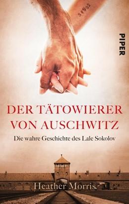Abbildung von Morris | Der Tätowierer von Auschwitz | 2018 | Die wahre Geschichte des Lale ...