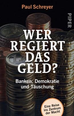 Abbildung von Schreyer | Wer regiert das Geld? | 2018 | Banken, Demokratie und Täuschu...