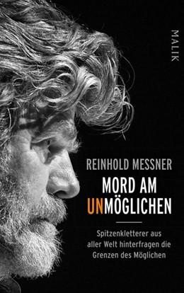 Abbildung von Messner / Calvi / Filippini | Mord am Unmöglichen | 2018 | Spitzenkletterer aus aller Wel...
