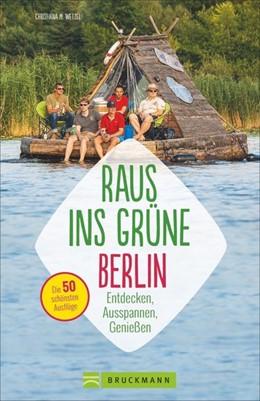 Abbildung von Rosenthal / Schmitz | Raus ins Grüne Berlin | 1. Auflage | 2018 | beck-shop.de