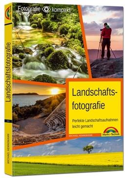 Abbildung von Hennemann | Landschaftsfotografie - das Praxisbuch für perfekte Aufnahmen | 2019